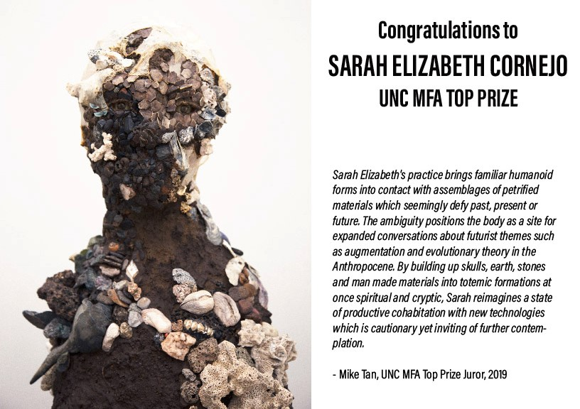 Postcard with image of a sculpture by Sarah Elizabeth Cornejo of a head and bust composed of found materials, primarily shells, barnacles, and clay. The text next to the image offers congratulations to Sarah for winning the UNC MFA Top Prize with a brief statement from Mike Tan, Juror of the 2019 Prize.