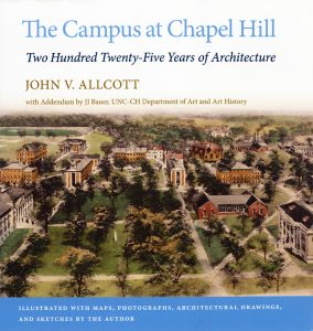 Book cover for John V. Allcott and JJ Bauer's The Campus at Chapel Hill: Two Hundred Twenty-Five Years of Architecture.