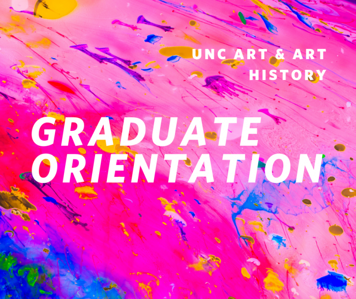Graduate Orientation UNC Art & Art History